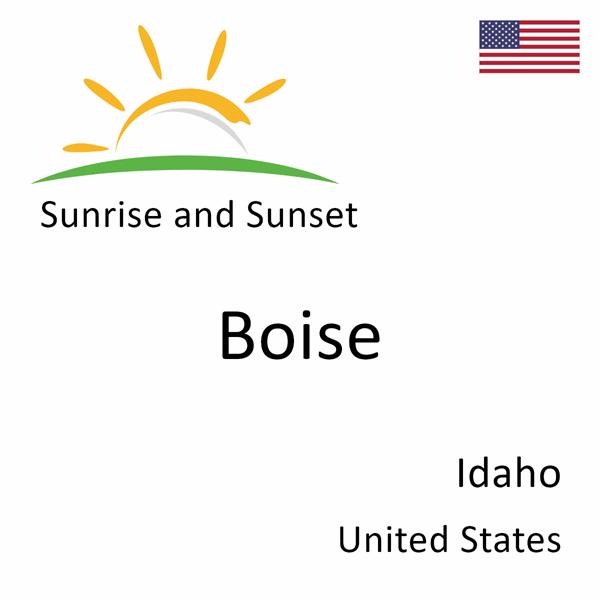 Sunrise and sunset times for Boise, Idaho, United States