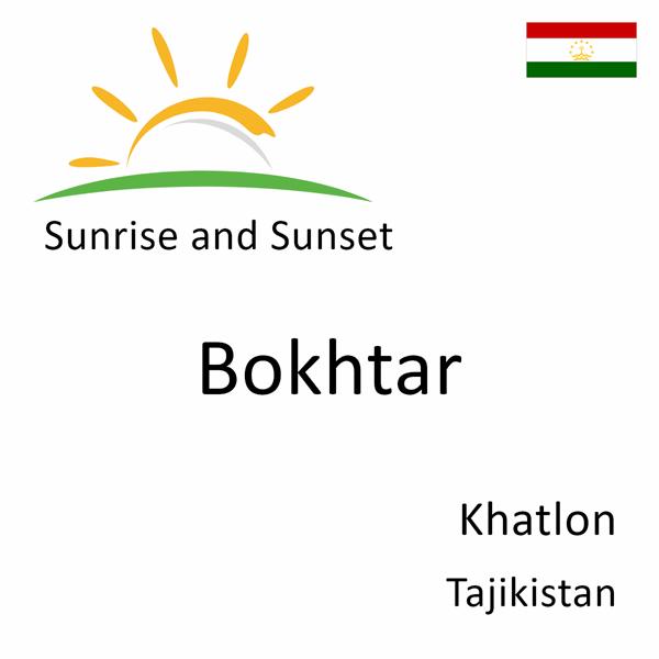 Sunrise and sunset times for Bokhtar, Khatlon, Tajikistan