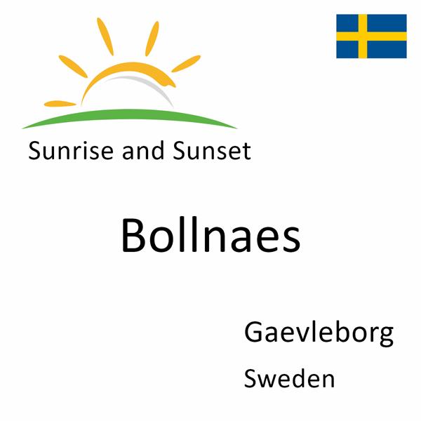 Sunrise and sunset times for Bollnaes, Gaevleborg, Sweden