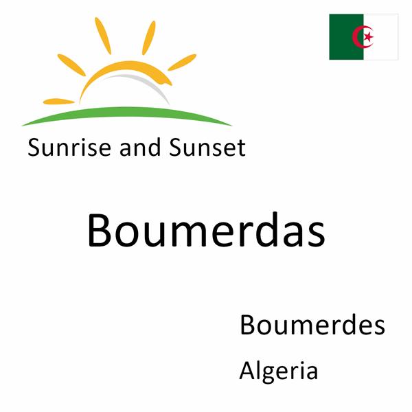 Sunrise and sunset times for Boumerdas, Boumerdes, Algeria