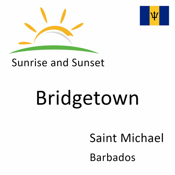 Sunrise and sunset times for Bridgetown, Saint Michael, Barbados
