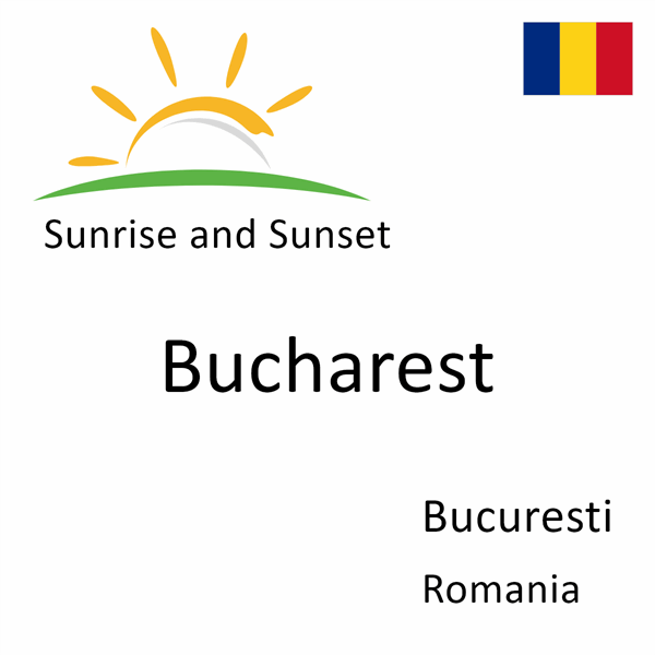 Sunrise and sunset times for Bucharest, Bucuresti, Romania