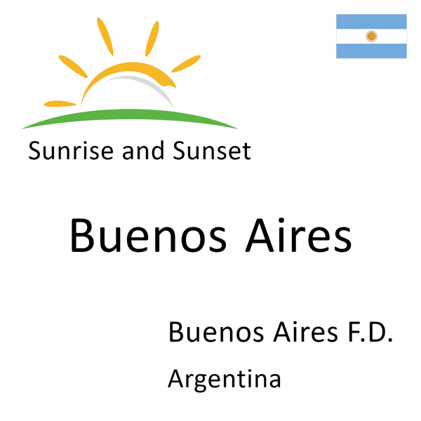 Sunrise and sunset times for Buenos Aires, Buenos Aires F.D., Argentina