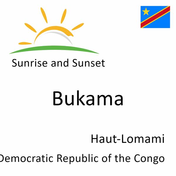 Sunrise and sunset times for Bukama, Haut-Lomami, Democratic Republic of the Congo