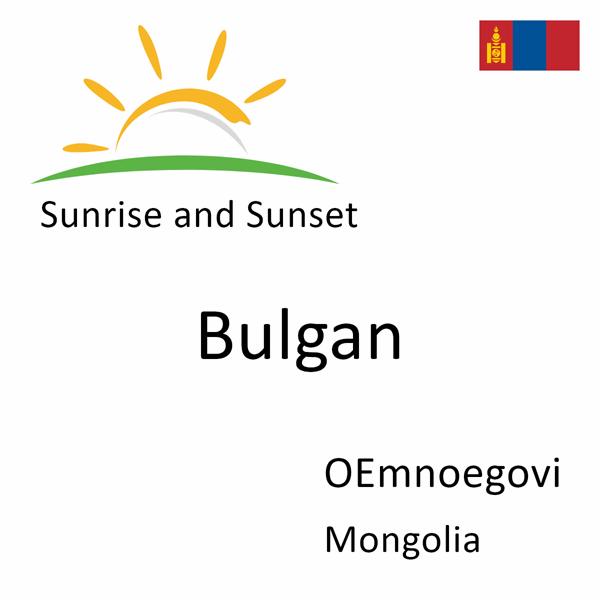 Sunrise and sunset times for Bulgan, OEmnoegovi, Mongolia