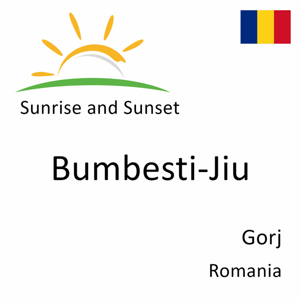 Sunrise and sunset times for Bumbesti-Jiu, Gorj, Romania