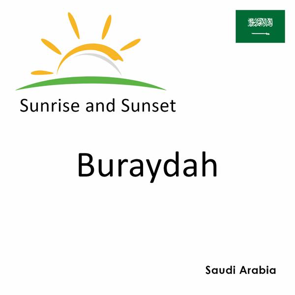 Sunrise and sunset times for Buraydah, Saudi Arabia