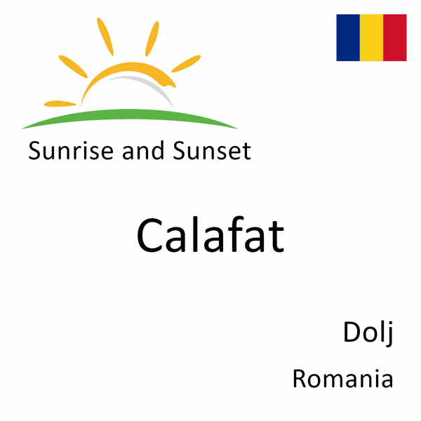 Sunrise and sunset times for Calafat, Dolj, Romania