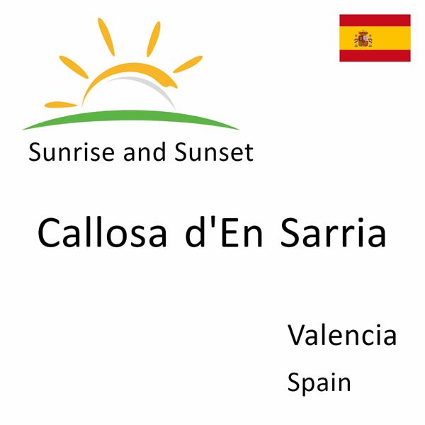 Sunrise and sunset times for Callosa d'En Sarria, Valencia, Spain