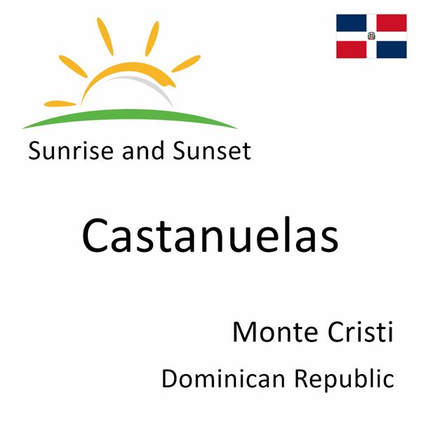 Sunrise and sunset times for Castanuelas, Monte Cristi, Dominican Republic