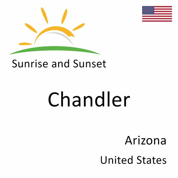 Sunrise and sunset times for Chandler, Arizona, United States