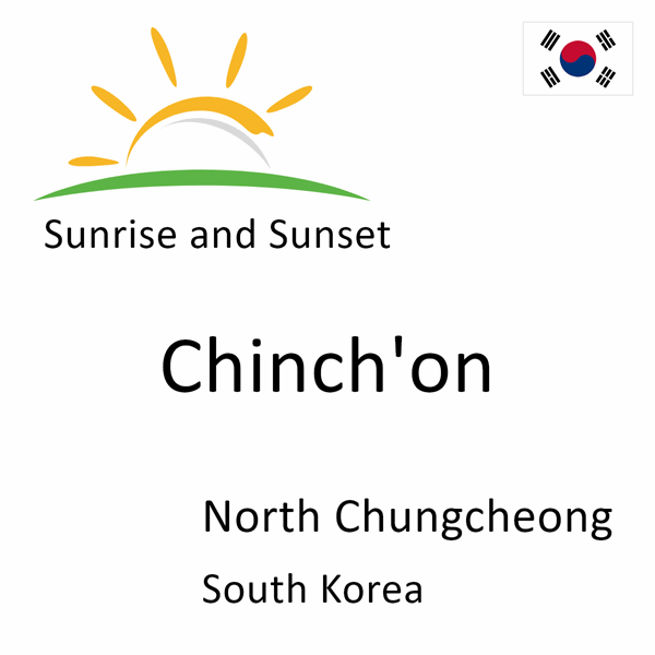 Sunrise and sunset times for Chinch'on, North Chungcheong, South Korea