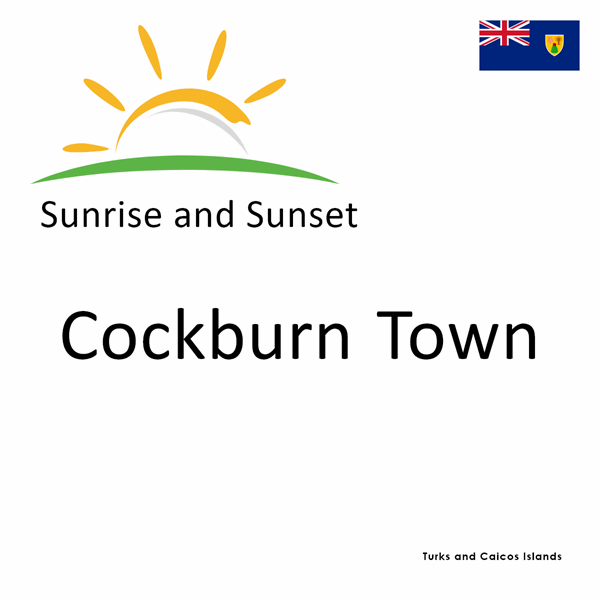 Sunrise and sunset times for Cockburn Town, Turks and Caicos Islands