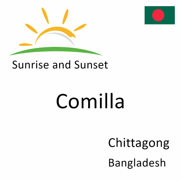 Sunrise and sunset times for Comilla, Chittagong, Bangladesh