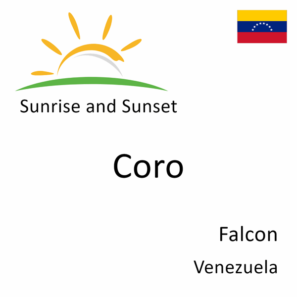 Sunrise and sunset times for Coro, Falcon, Venezuela