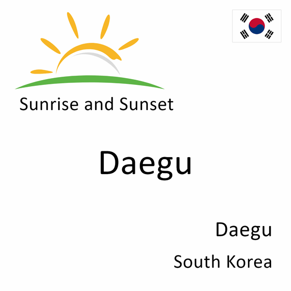 Sunrise and sunset times for Daegu, Daegu, South Korea