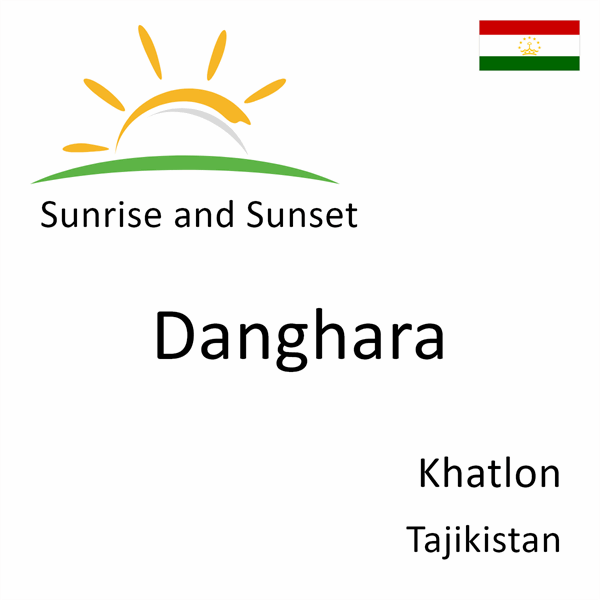 Sunrise and sunset times for Danghara, Khatlon, Tajikistan