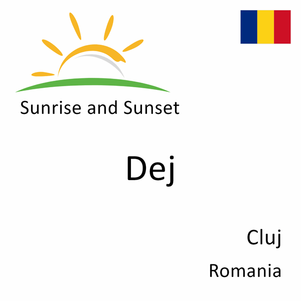 Sunrise and sunset times for Dej, Cluj, Romania