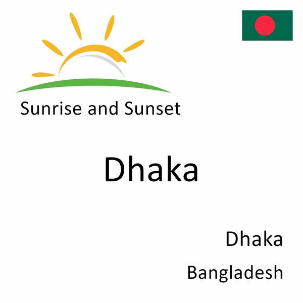 Sunrise and sunset times for Dhaka, Dhaka, Bangladesh