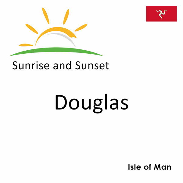 Sunrise and sunset times for Douglas, Isle of Man