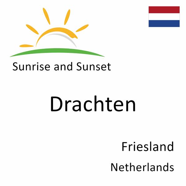 Sunrise and sunset times for Drachten, Friesland, Netherlands