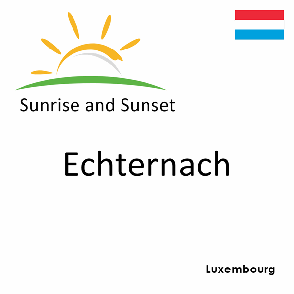Sunrise and sunset times for Echternach, Luxembourg