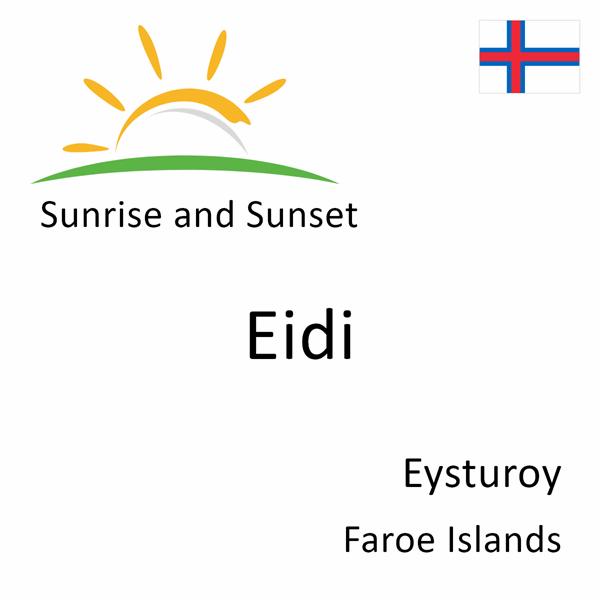 Sunrise and sunset times for Eidi, Eysturoy, Faroe Islands