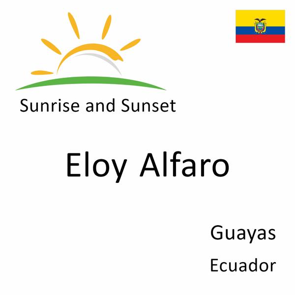 Sunrise and sunset times for Eloy Alfaro, Guayas, Ecuador
