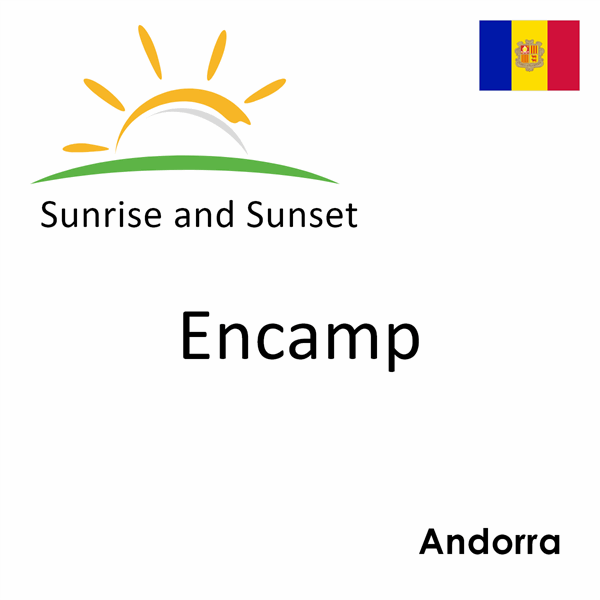 Sunrise and sunset times for Encamp, Andorra