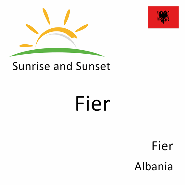 Sunrise and sunset times for Fier, Fier, Albania