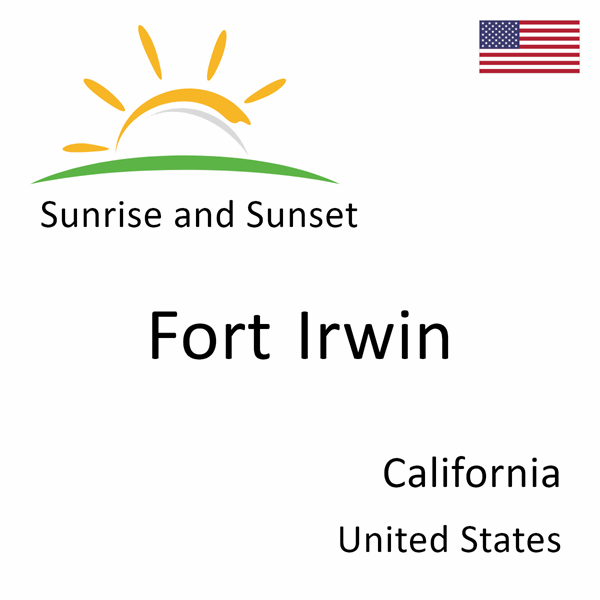 Sunrise and sunset times for Fort Irwin, California, United States