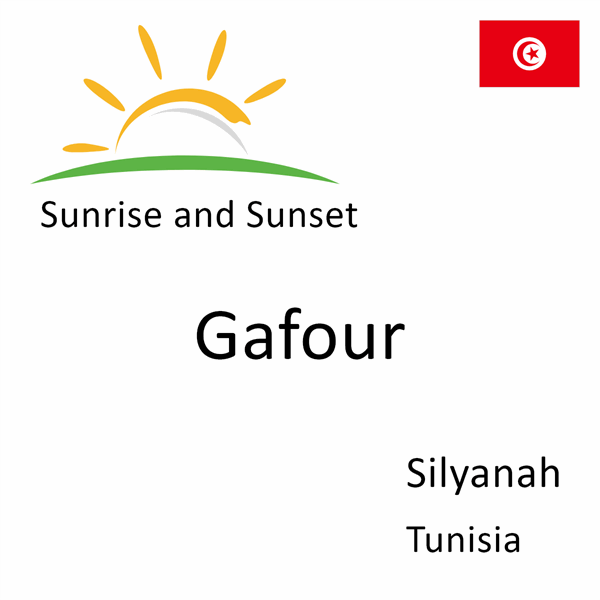 Sunrise and sunset times for Gafour, Silyanah, Tunisia