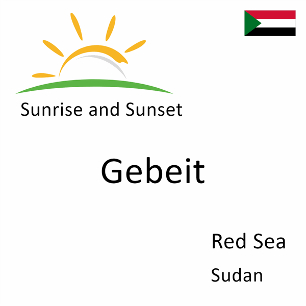 Sunrise and sunset times for Gebeit, Red Sea, Sudan