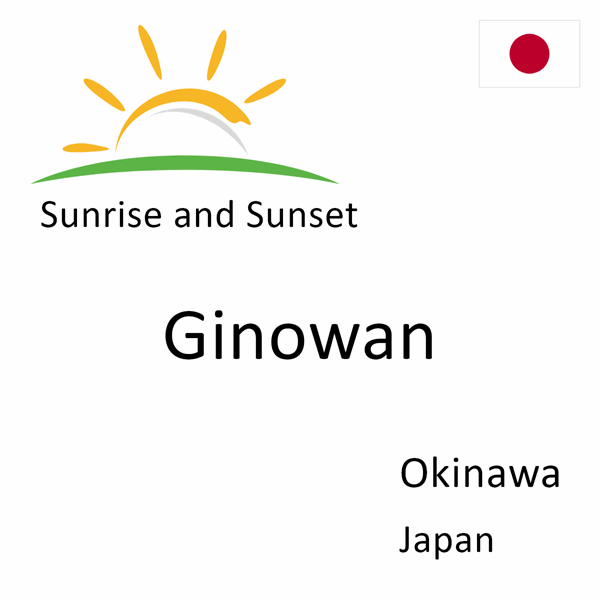 Sunrise and sunset times for Ginowan, Okinawa, Japan