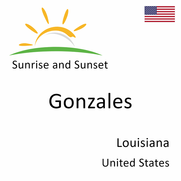 Sunrise and sunset times for Gonzales, Louisiana, United States