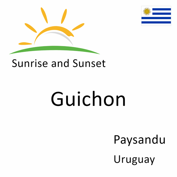 Sunrise and sunset times for Guichon, Paysandu, Uruguay