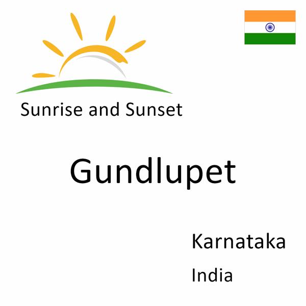 Sunrise and sunset times for Gundlupet, Karnataka, India