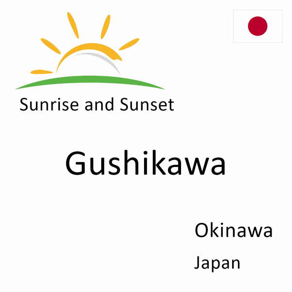 Sunrise and sunset times for Gushikawa, Okinawa, Japan