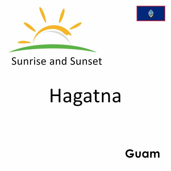 Sunrise and sunset times for Hagatna, Guam