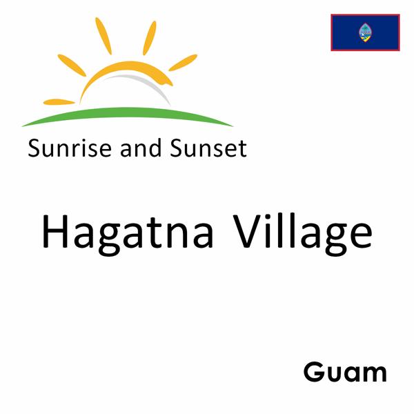 Sunrise and sunset times for Hagatna Village, Guam