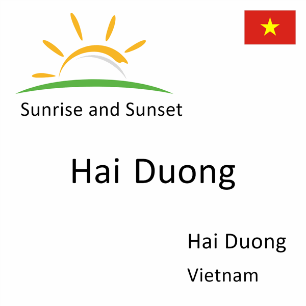 Sunrise and sunset times for Hai Duong, Hai Duong, Vietnam