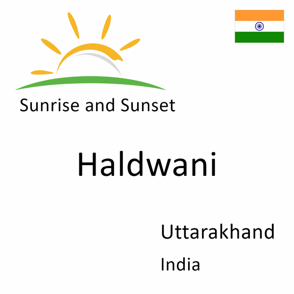 Sunrise and sunset times for Haldwani, Uttarakhand, India