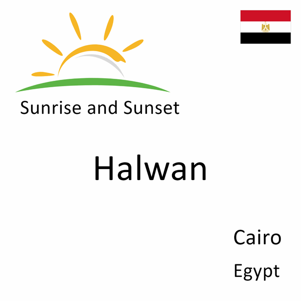 Sunrise and sunset times for Halwan, Cairo, Egypt