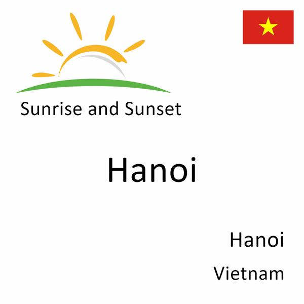 Sunrise and sunset times for Hanoi, Hanoi, Vietnam