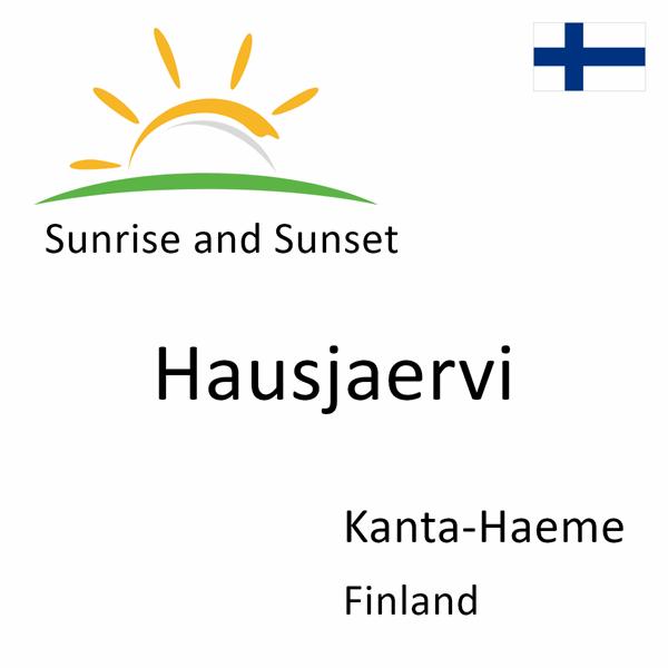 Sunrise and sunset times for Hausjaervi, Kanta-Haeme, Finland