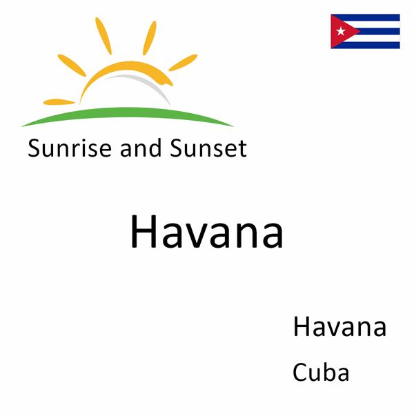 Sunrise and sunset times for Havana, Havana, Cuba