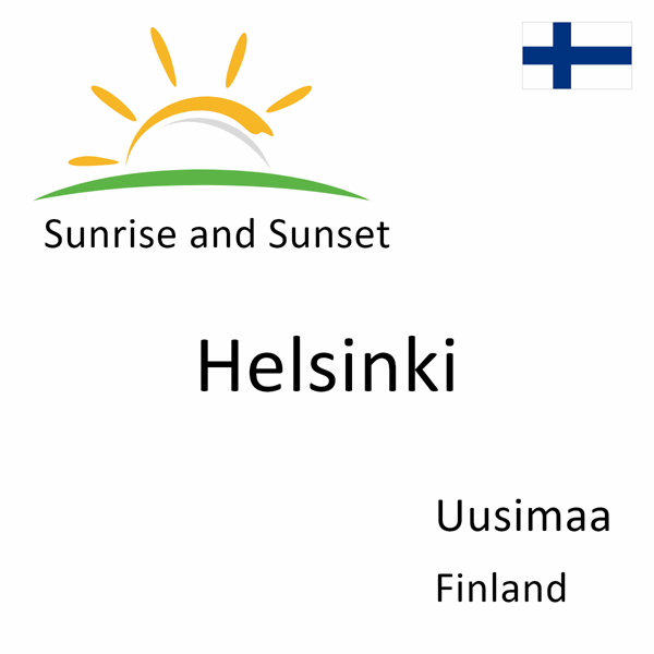 Sunrise and sunset times for Helsinki, Uusimaa, Finland