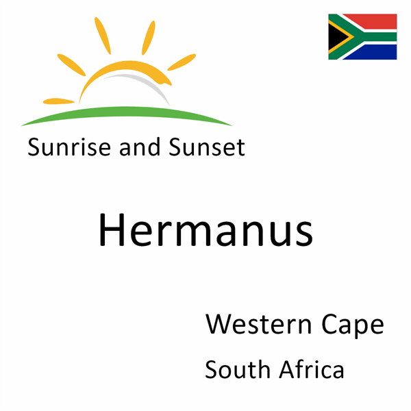 Sunrise and sunset times for Hermanus, Western Cape, South Africa