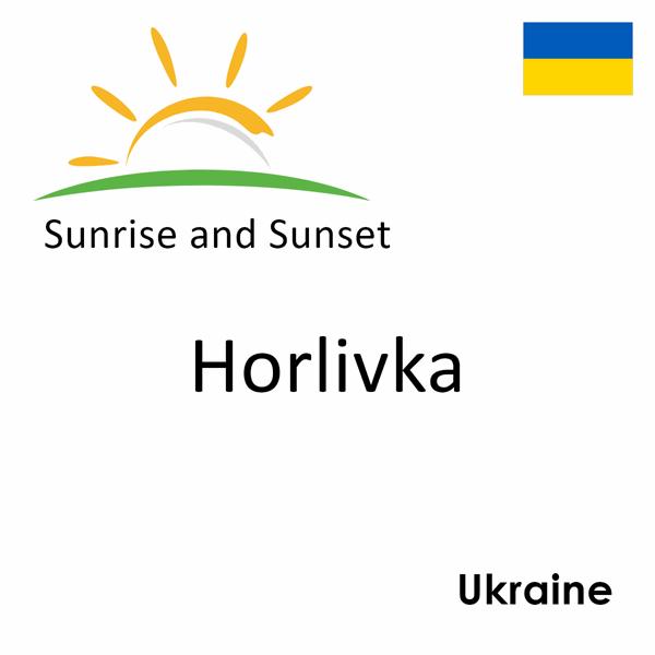 Sunrise and sunset times for Horlivka, Ukraine