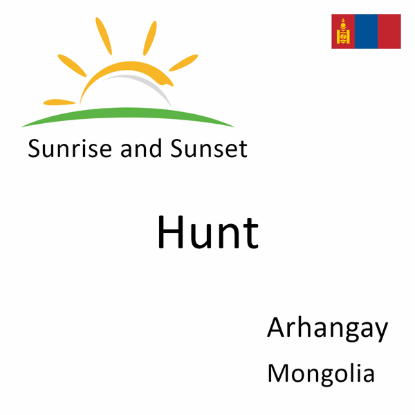 Sunrise and sunset times for Hunt, Arhangay, Mongolia